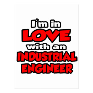 I'm In Love With An Industrial Engineer Postcard