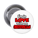 I'm In Love With An Obstetrician Pinback Button