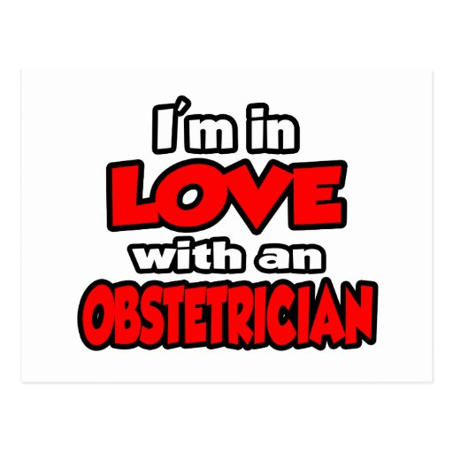 I'm In Love With An Obstetrician Postcard
