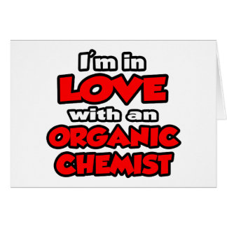 I'm In Love With An Organic Chemist Greeting Cards