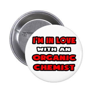 I'm In Love With An Organic Chemist Pins