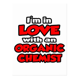 I'm In Love With An Organic Chemist Post Card