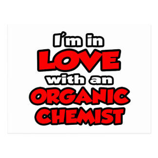 I'm In Love With An Organic Chemist Postcard