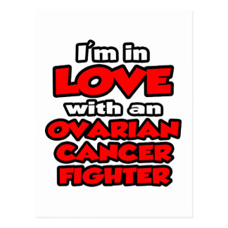 I'm In Love With An Ovarian Cancer Fighter Postcard