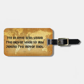 """""""I'm in love with cities I've never been to..."""" Bag Tag"""
