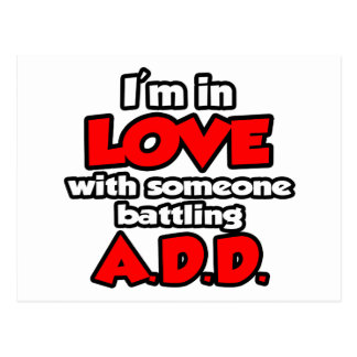 I'm In Love With Someone Battling ADD Postcard