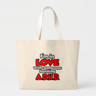 I'm In Love With Someone Battling ADHD Large Tote Bag