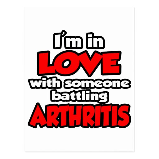 I'm In Love With Someone Battling Arthritis Postcard