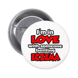 I'm In Love With Someone Battling Eczema Buttons