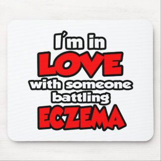 I'm In Love With Someone Battling Eczema Mouse Pad