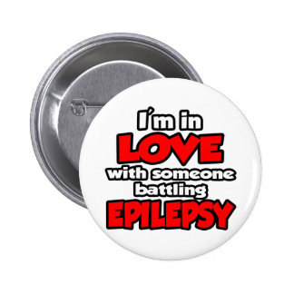 I'm In Love With Someone Battling Epilepsy Pinback Button