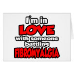 I'm In Love With Someone Battling Fibromyalgia Card