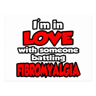I'm In Love With Someone Battling Fibromyalgia Postcard