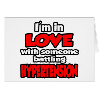 I'm In Love With Someone Battling Hypertension Card
