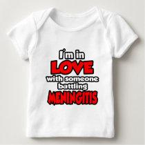 I'm In Love With Someone Battling Meningitis Baby T-Shirt