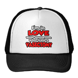 I'm In Love With Someone Who Had A Vasectomy Mesh Hats
