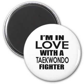 I'M IN LOVE WITH TAEKWONDO FIGHTER 2 INCH ROUND MAGNET