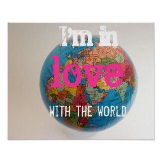I'm in love with the world poster