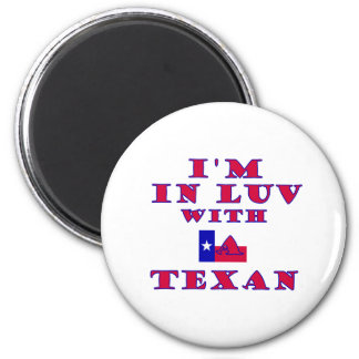I'm In Luv  With A Texan 2 Inch Round Magnet