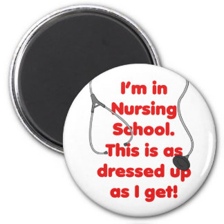 I'm in Nursing School - dressed up 2 Inch Round Magnet