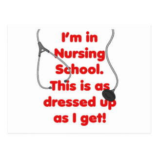 I'm in Nursing School - dressed up Postcard