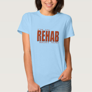 I'm in rehab right now! 702 tee shirt
