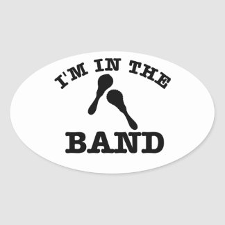 I'm in the band Maracas designs Oval Sticker