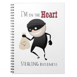 I'm In The Heart Stealing Busine Note Books