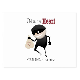 I'm In The Heart Stealing Busine Postcard