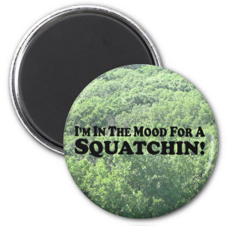 I'm In The Mood For A Squatchin - multi-products 2 Inch Round Magnet