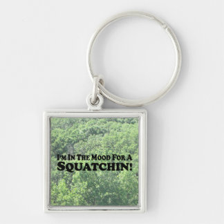 I'm In The Mood For A Squatchin - multi-products Silver-Colored Square Keychain