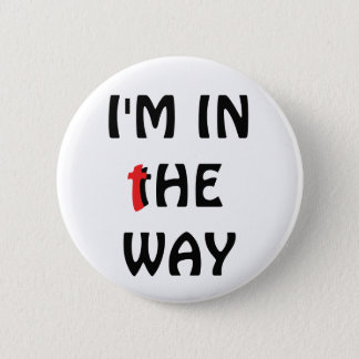 """I'm In """" The Way"""" Christian Flair Pinback Button"""