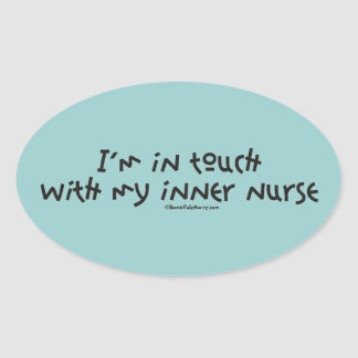 I'm In Touch with my Inner Nurse Oval Sticker