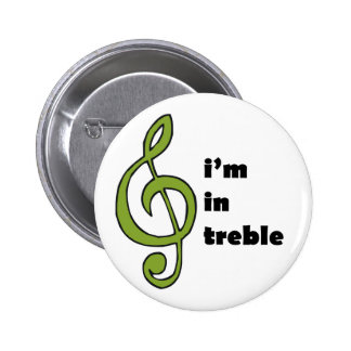 I'm in Treble Pinback Buttons