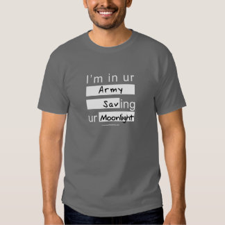 I'm In Ur Army T Shirt