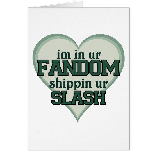 I'm In Ur Fandom Shippin Ur Slash Card