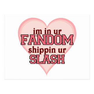I'm In Ur Fandom Shippin' Ur Slash Post Card