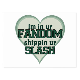 I'm In Ur Fandom Shippin Ur Slash Post Card