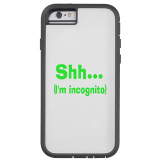 I'm Incognito - Choose Background Color Tough Xtreme iPhone 6 Case