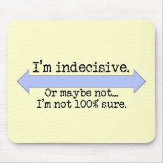 I'm Indecisive Mousepad