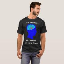 Im Injured Not Stupid Brain Injury Survivor Tshirt