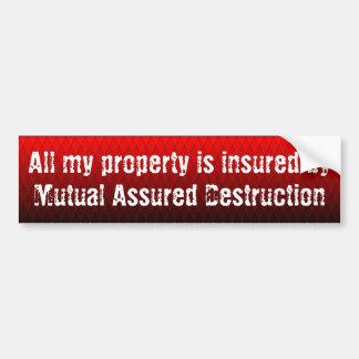 I'm insured by Mutual Assured Destruction Bumper Sticker
