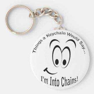 I'm Into Chains Lt Keychain