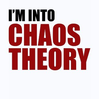 I'm Into Chaos Theory shirt