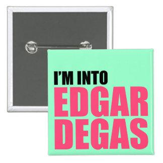 I'm Into Edgar Degas 2 Inch Square Button