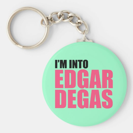 I'm Into Edgar Degas Keychain