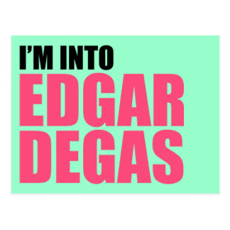 I'm Into Edgar Degas Postcard
