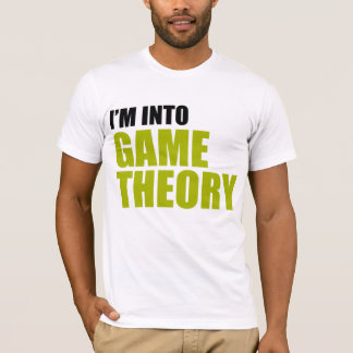 I'm Into Game Theory T-Shirt