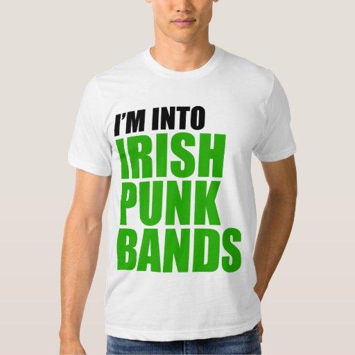 I'm Into Irish Punk Bands Tee Shirt | Zazzle