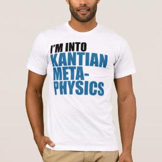 I'm Into Kantian Metaphysics T-Shirt